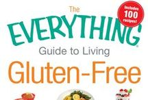 The Everything Guide to Living Gluten-Free / Pictures to accompany the recipes in The Everything Guide to Living Gluten-Free written by Jeanine Friesen (Adams Media 2013) / by The Baking Beauties