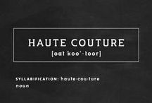 Haute Couture / by Anna Klement