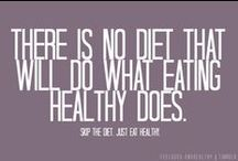 Clean Eating Quotes / Use these quotes as inspiration to staying healthy.