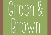 Green and Brown / All things green and brown - like my brand colors.