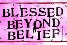 Blessed Beyond Belief / by Billie Poss