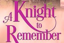 Inspiration for A Knight to Remember / A Knight to Remember, Book 1 in the Merriweather Sisters Time Travel Trilogy