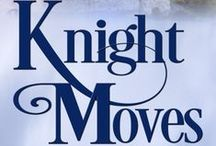 Inspiration for Knight Moves Book / Knight Moves, Book 2 in the Merriweather Sisters Time Travel Novels
