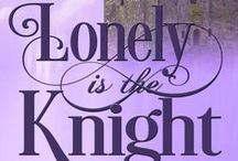 Inspiration for Lonely is the Knight / Inspiration for book 3 in the Merriweather Sisters Time Travel Romance Trilogy - Lonely is the Knight