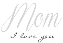 we LOVE MOM / The bound between a mother and child is so special.