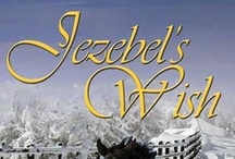 Jezebel's Wish / Sometimes wishes are best left unspoken...