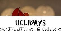 Holiday Activities and Ideas / Great activities and resources for ALL the holidays of the school year!