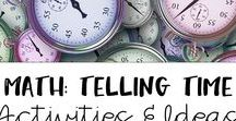 Math: Telling Time / Great math games and ideas to teach telling time skills to elementary students.