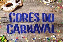 Cores do Carnaval / Inspire-se com a festa mais colorida do Brasil!