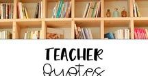 Teacher Quotes / Inspirational quotes for teachers
