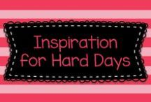 Inspiration for Hard Days / Inspirational pictures, quotes, and ideas for anyone that needs them!
