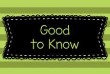 Good to Know / Misc. Facts That Are Good (or fun!) to Know!  Some are education related, some are not.