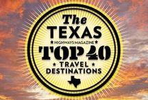 Texas Top 40 Travel Destinations / The Texas Highways Magazine Top 40 Travel Destinations: Readers Choice