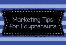 Marketing Tips for Edupreneurs / Strategies and tips for teachers that are creating and selling their products online.