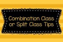 Combination Class or Split Class Tips / Tips for teachers that have been assigned to teach more than one grade level at a time, as in a combination class or a split class- whichever you call it!