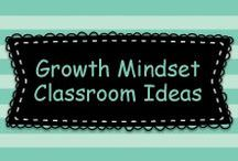 Growth Mindset Classroom Ideas / Here are ideas to help teach and cultivate a growth mindset in the classroom.