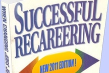 Successful Recareering  / Sampling of just some of the articles and interviews with Joyce Schwarz, bestselling author and Career and Business Consultant and founder of Center for Successful Recareering and www.startup50plus.com  / by Joyce Schwarz