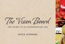 The Vision Board book Press / See more than 200 articles, interviews, videos and hear radio shows on visioning and Vision Board creation from bestselling author Joyce Schwarz