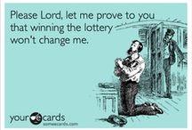 Lotto Winnings / It will happen, it will happen, it will happen. / by Patti Allerston