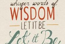 Whisper words of wisdom. / by Lili Renee