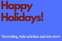 Happy Holidays! / Christmas decoration ideas, artwork ideas, activities to do with kids and anything else you can think of. 'tis the season!