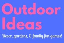 Outdoor Ideas / Outside decor, garden decorating and fun ideas for the little ones.