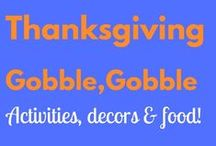 Thanksgiving / Thanksgiving! Activity ideas for children and some yummy recipe ideas