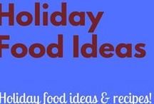 Holiday Food Ideas / Holiday food ideas and recipes