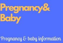 Pregnancy & Baby / Pregnancy and baby information