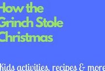 How the Grinch Stole Christmas / Kids activities, recipes and more about a children's holiday classic