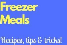 Freezer Meals / Recipes, tips & tricks to freezer meals!