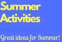 Summer Activities / Some great ideas for summer time!