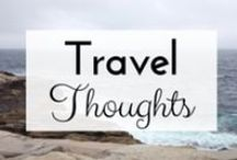 Travel | THOUGHTS / Thoughts about travel, the world, and more.