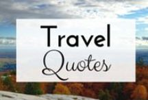 Travel | QUOTES / My favourite inspirational travel quotes.