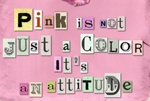 Pink-A-Licious ~ / Everything Is Better In Pink! / by Carrie Blake Pease