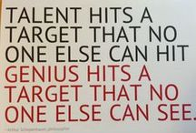 "What do you see? / ""Talent hits a target no one else can hit, genius hits a target that no one else can see."" -Arthur Schopenhauer 