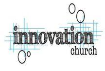 innovation church  / by Mandy Holden