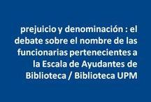 #ayudantasdebiblioteca / Materiales y recursos relacionados con el debate sobre el nombre de las funcionarias pertenecientes a la Escala de Ayudantes de Bibliotecas | @BiblioUPM