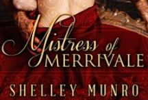 Book: Mistress of Merrivale / A historical romance by Shelley Munro, set in 1758 Georgian England