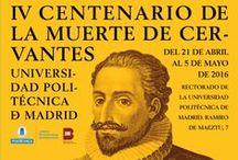 #CervantesenlaUPM / exposición conmemorativa de #400Cervantes en @la_UPM | Rectorado UPM 21/04/16 - 05/05/16 | @biblioUPM