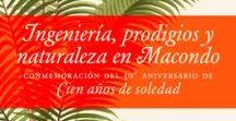 #expoingenieríaenMacondoUPM / Ingeniería, prodigios y naturaleza en Macondo – exposición conmemorativa del cincuentenario de la publicación de Cien años de soledad, de Gabriel García Márquez – Día Mundial del Libro y del Derecho de Autor 2017 - Rectorado A UPM 24/04/17 . 08/05/17 | @BiblioUPM