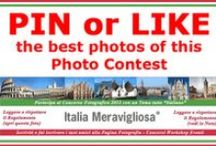 Photo Contest ITALIA MERAVIGLIOSA 2013 / This is a Contest that Started on Facebook but we invite all the Pinterest members to click Like or Pin the best photos. Thank you!