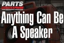 Anything Can Be a Speaker! / by Parts Express