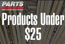 Products Under $25 / by Parts Express