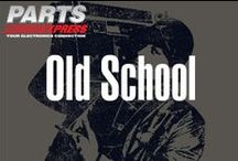 Old School / by Parts Express