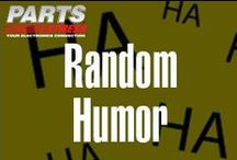 Random Humor / by Parts Express