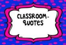 Classroom - Quotes