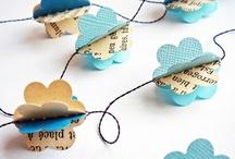 DIY: Paper & Garland / by Katie Marie