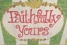 Faithfully Yours / Faith and Spirit Decor and more!