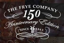 FRYE - 150 ANNIVERSARY / The Frye Company's most iconic styles, recreated to celebrate 150 years. / by The Frye Company